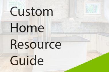 Custom Home Resource Guide